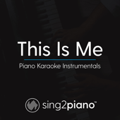 This Is Me (Originally Performed by Keala Settle & the Greatest Showman Ensemble) [Piano Karaoke Version]