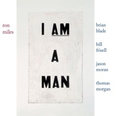Ron Miles - I Am a Man (with Bill Frisell, Brian Blade, Jason Moran & Thomas Morgan)  artwork