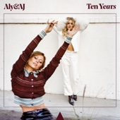 Ten Years - EP - Aly & AJ
