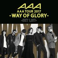 AAA - AAA DOME TOUR 2017 -WAY OF GLORY- SET LIST artwork