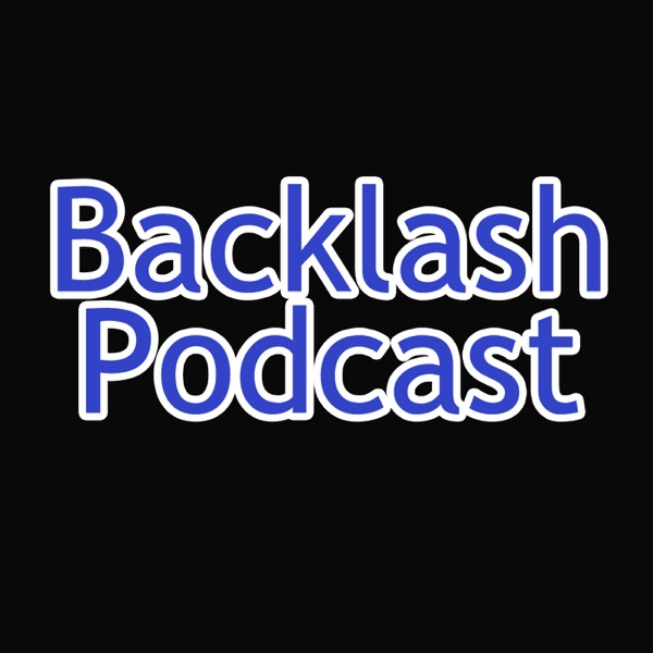 Backlash Podcast