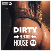 Dirty Electro House 2018