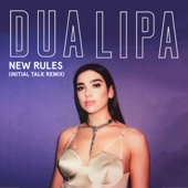 Dua Lipa - New Rules (Initial Talk Remix) portada