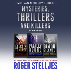Mysteries, Thrillers and Killers: Crime Thriller Box Set: Mac McRyan Mystery Series, Books 4-6 (Unabridged) - Roger Stelljes mp3 listen download