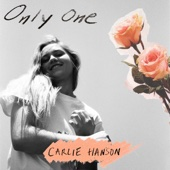 Only One - Carlie Hanson