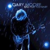 Gary Moore - Bad For You Baby  artwork
