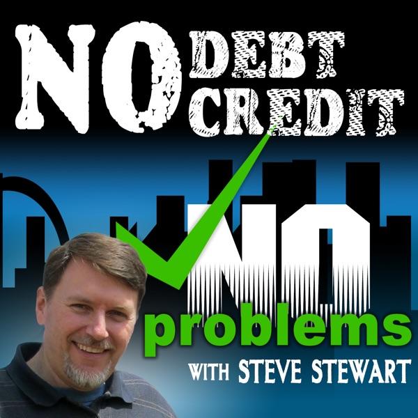 No Debt, No Credit, No Problems with Steve Stewart