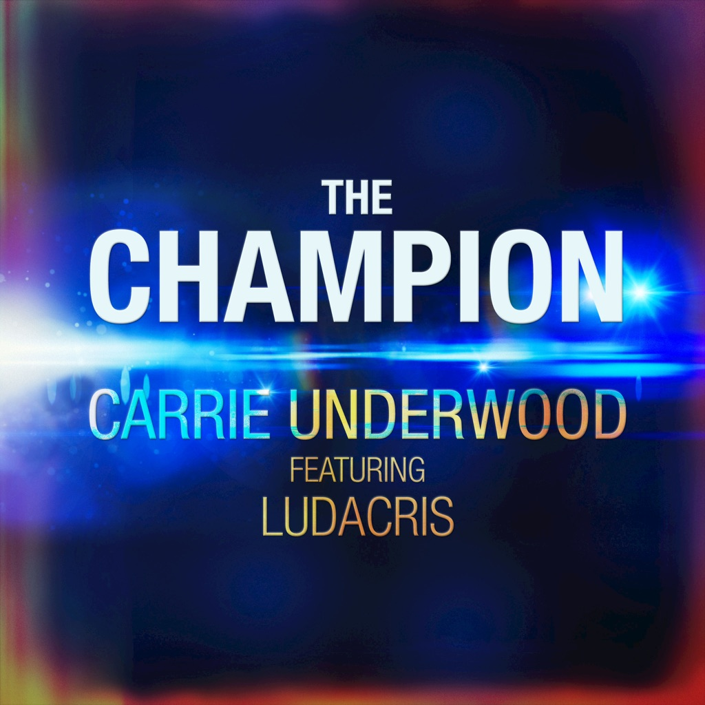 The Champion (feat. Ludacris) - Carrie Underwood,music,The Champion (feat. Ludacris),Carrie Underwood