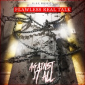 Against It All - Flawless Real Talk