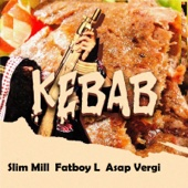 Slim Mill - Kebab (feat. Fatboy L & Asap Vergi) artwork