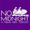 No Midnight - A Disney & Theme Park Podcast