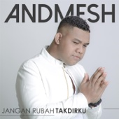 Andmesh - Jangan Rubah Takdirku artwork
