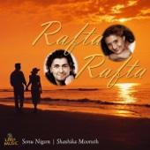 Sonu Nigam & Shashika Mooruth - Rafta Rafta artwork
