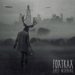 FOXTRAX - Grey Morning