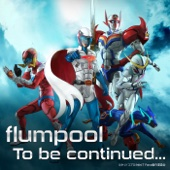 To be continued.../flumpoolジャケット画像