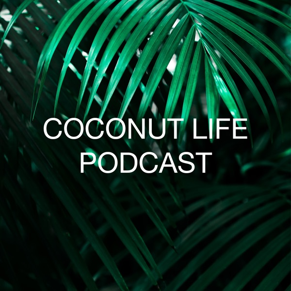 Coconut Life Podcast