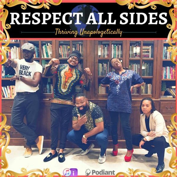 Respect All Sides: The Podcast