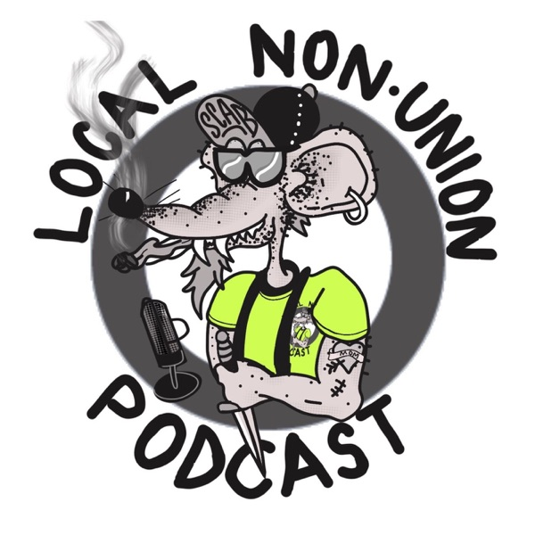 Local Non-Union Podcast