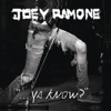 Joey Ramone - What Did I Do to Deserve You?