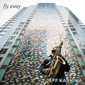 Jeff Kashiwa - Fly Away  artwork