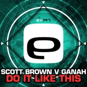 Do It Like This (Scott Brown vs. Ganah)
