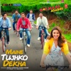 Maine Tujhko Dekha from Golmaal Again Single - Amaal Malik mp3