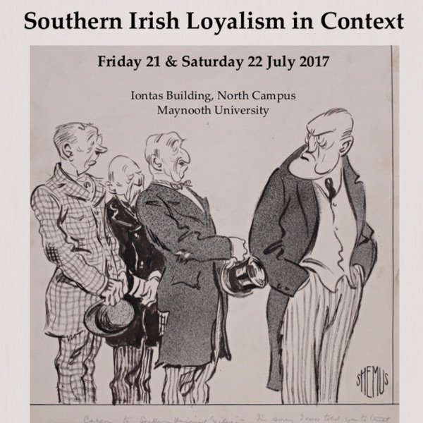 Southern Irish Loyalism in Context Conference 2017