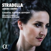 Stradella: Lagrime e sospiri - Chantal Santon Jeffery, Galilei Consort & Benjamin Chénier