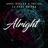 Alright - Anna Naklab, Polina & Pure Poison