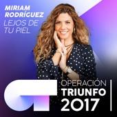 Miriam Rodríguez - Lejos De Tu Piel (Operación Triunfo 2017) portada
