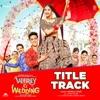 Veerey Ki Wedding Title Track From Veerey Ki Wedding Single