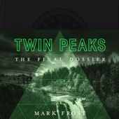 Mark Frost - Twin Peaks: The Final Dossier (Unabridged)  artwork