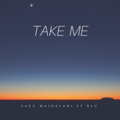 Take Me (feat. Blu)