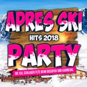 Various Artists - Apres Ski Hits 2018 Party: Die XXL Schlager Fete beim Discofox und Karneval Grafik