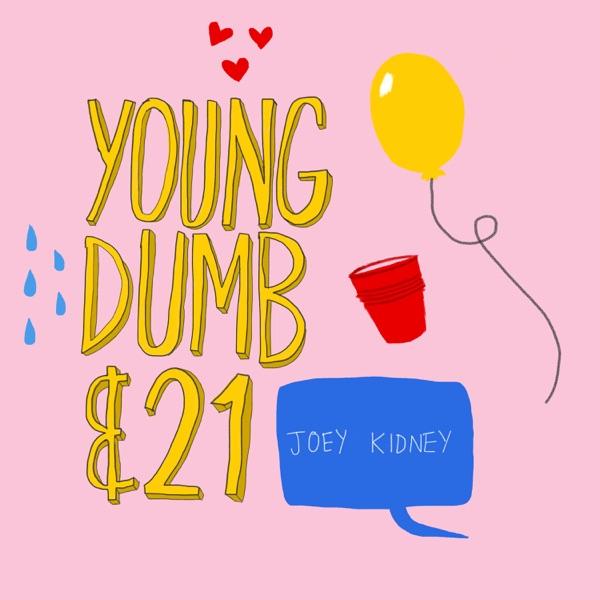 Young, Dumb & 21