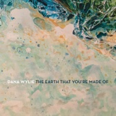 The Earth That You're Made Of