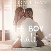 Taylor Sullivan - The Boy I Hate (Unabridged)  artwork