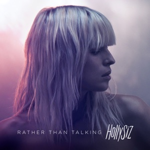 HOLLYSIZ - Rather Than Talking
