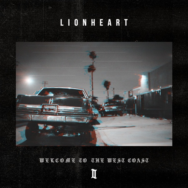 Lionheart - Welcome to the West Coast II (2017)