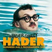 Hader spielt Hader - Nummern aus Programmen (Live)