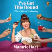 Mamrie Hart - I've Got This Round: More Tales of Debauchery (Unabridged)  artwork