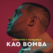 Kurtovitez & Young Palk - Kao Bomba bild