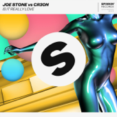 Is It Really Love - Joe Stone & Cr3on