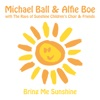 Bring Me Sunshine - Michael Ball & Alfie Boe With The Rays of Sunshine Children's Choir & Friends mp3
