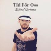 Mikael Karlsson - Tid För Oss bild