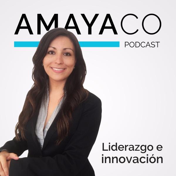 Amayaco podcast de liderazgo e innovación
