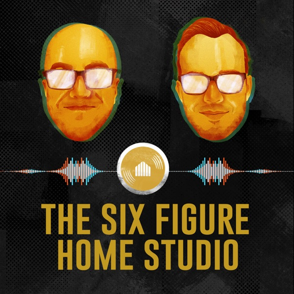 The Six Figure Home Studio: A Home Recording Business Podcast