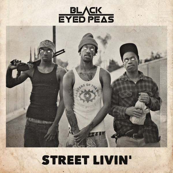 The Black Eyed Peas - STREET LIVIN' - Single