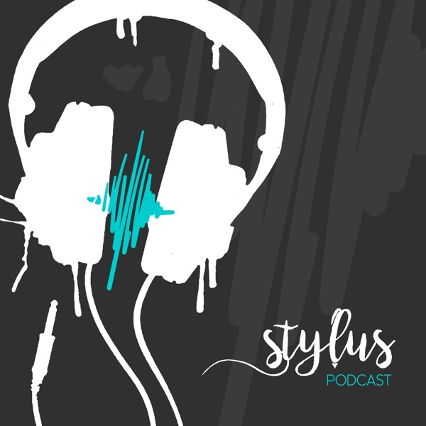 The Stylus Podcast
