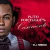 Casamento (feat. Dj Nibox) - Single, Puto Portugues